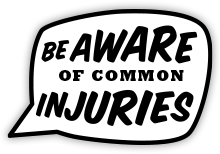 Be aware of common injuries