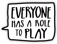 Everyone has a role to play